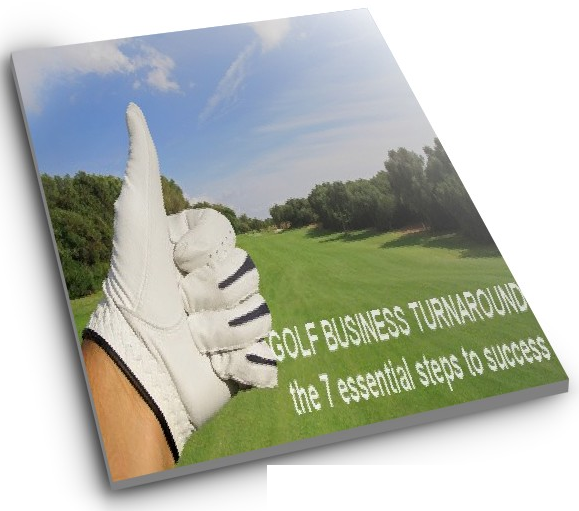 Golf Business Turnaround, the 7 Essential Steps to Success